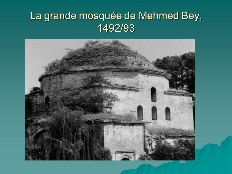 La grande mosquée de Mehmed Bey, 1492/93