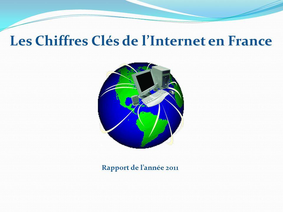 Les Chiffres Clés de lInternet en France Rapport de lannée 2011