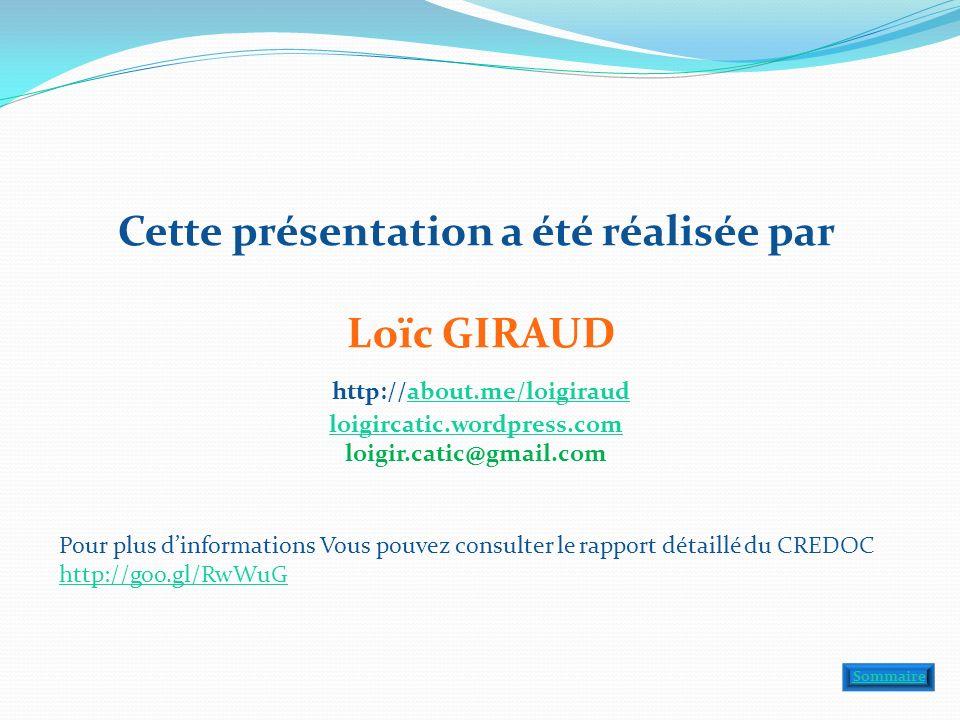 Cette présentation a été réalisée par Loïc GIRAUD http://about.me/loigiraud loigircatic.wordpress.com loigir.catic@gmail.comabout.me/loigiraud loigircatic.wordpress.com Sommaire Pour plus dinformations Vous pouvez consulter le rapport détaillé du CREDOC http://goo.gl/RwWuG http://goo.gl/RwWuG