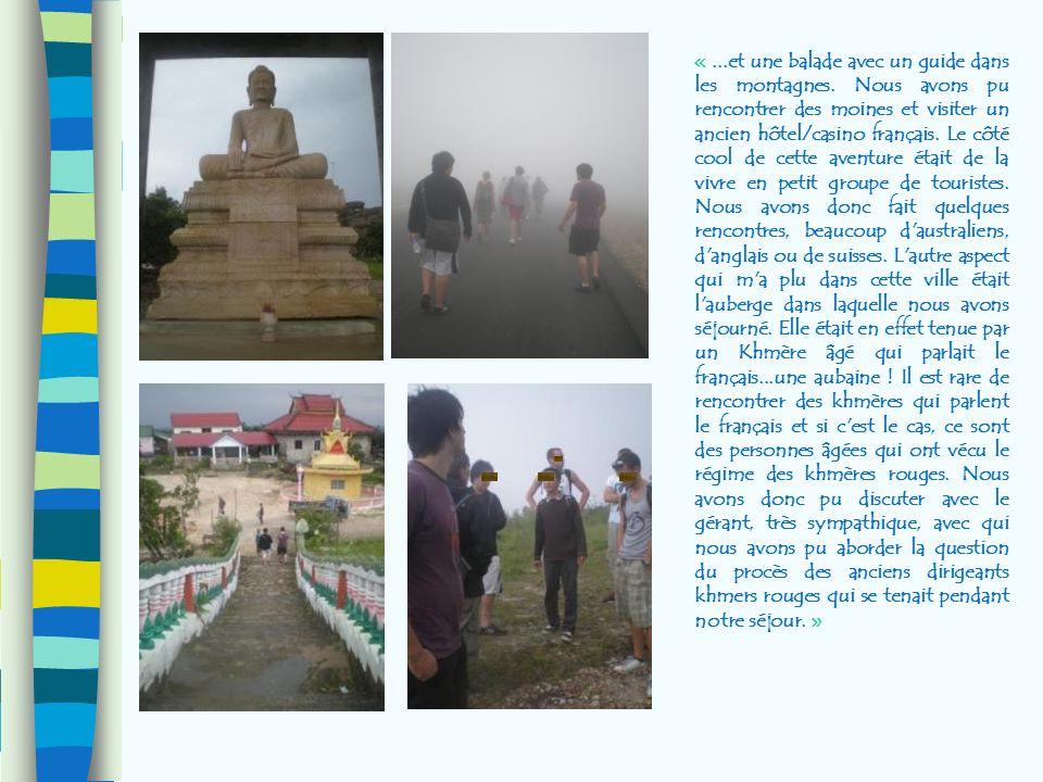 «...et une balade avec un guide dans les montagnes. Nous avons pu rencontrer des moines et visiter un ancien hôtel/casino français. Le côté cool de ce