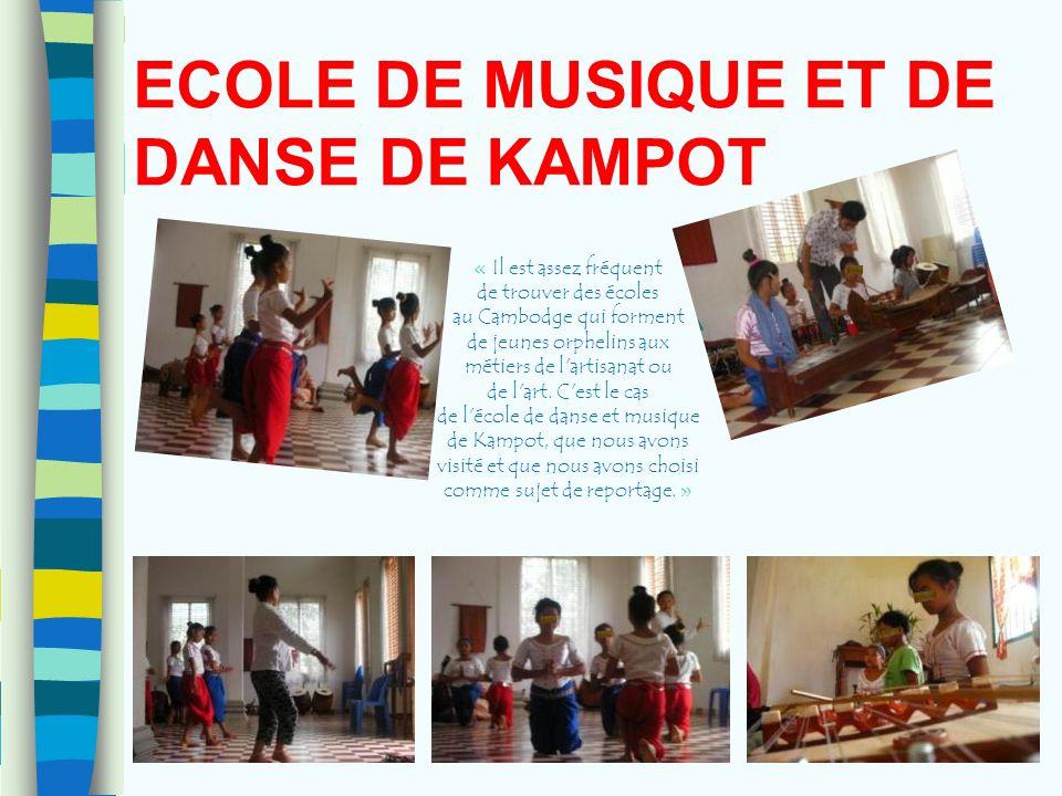 ECOLE DE MUSIQUE ET DE DANSE DE KAMPOT « Il est assez fréquent de trouver des écoles au Cambodge qui forment de jeunes orphelins aux métiers de l'arti