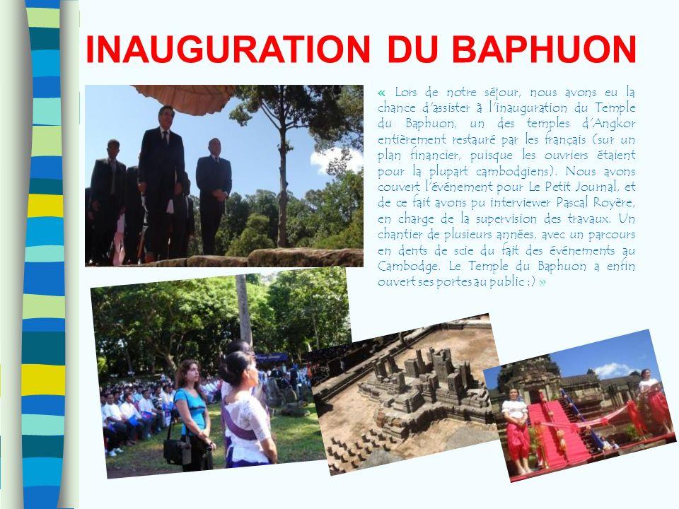 INAUGURATION DU BAPHUON « Lors de notre séjour, nous avons eu la chance d'assister à l'inauguration du Temple du Baphuon, un des temples d'Angkor enti