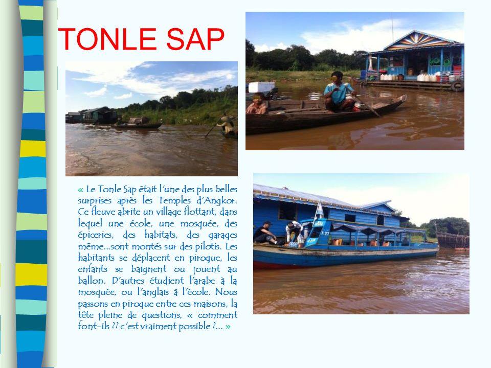 TONLE SAP « Le Tonle Sap était l'une des plus belles surprises après les Temples d'Angkor. Ce fleuve abrite un village flottant, dans lequel une école