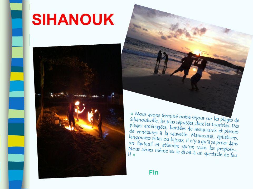 SIHANOUK « Nous avons terminé notre séjour sur les plages de Sihanoukville, les plus réputées chez les touristes. Des plages aménagées, bordées de res