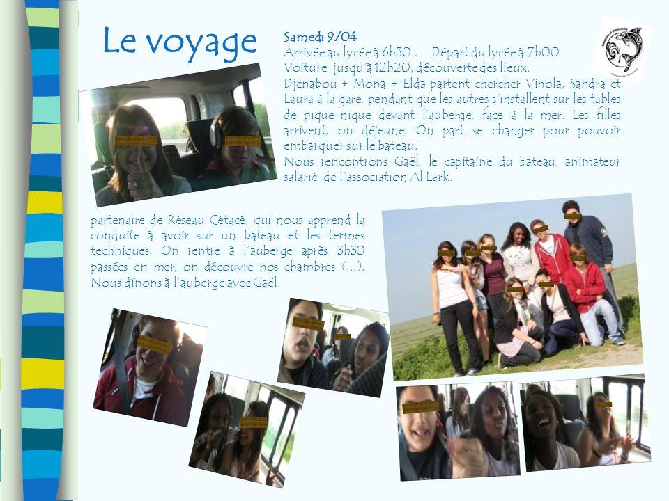 Le voyage Samedi 9/04 Arrivée au lycée à 6h30. Départ du lycée à 7h00 Voiture jusquà 12h20, découverte des lieux. Djenabou + Mona + Elda partent cherc