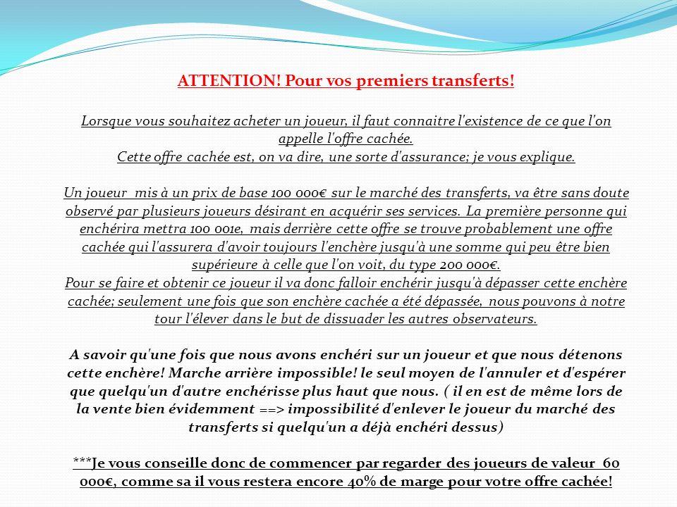 INFORMATIONS DIVERSES Les Horaires : Ligue : 1h50 Coupe : 20 h 45 Marché des transferts : 8h15
