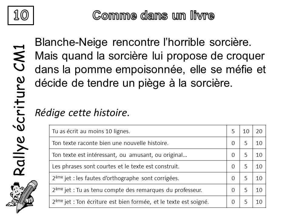 Rallye écriture CM1 Blanche-Neige rencontre lhorrible sorcière.