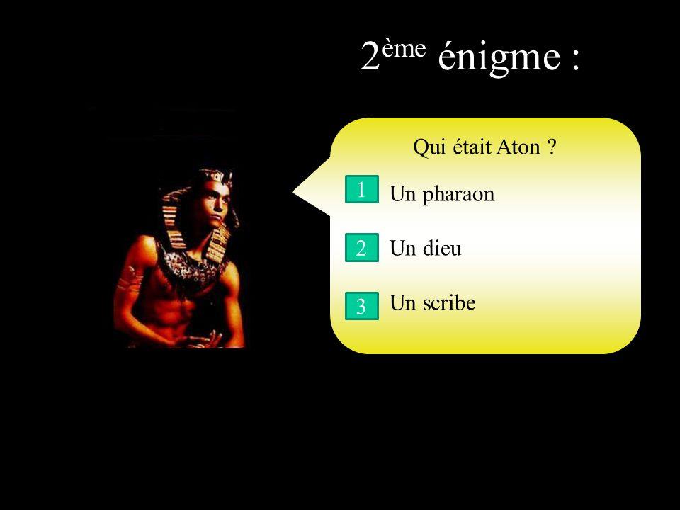 Quel dieu a inventé la momification ? 1 ère énigme : 1 2 3 Seth Osiris Anubis