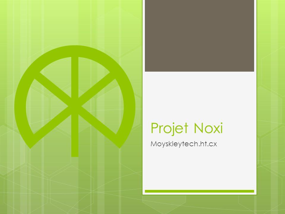 Projet Noxi Moyskleytech.ht.cx
