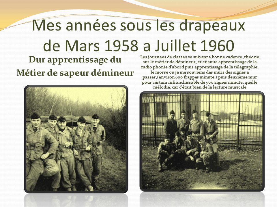 Mes années sous les drapeaux de Mars 1958 a Juillet 1960 Mes classes au 2éme Génie Les copains de ma section Les copains de chambrée et de peloton, no