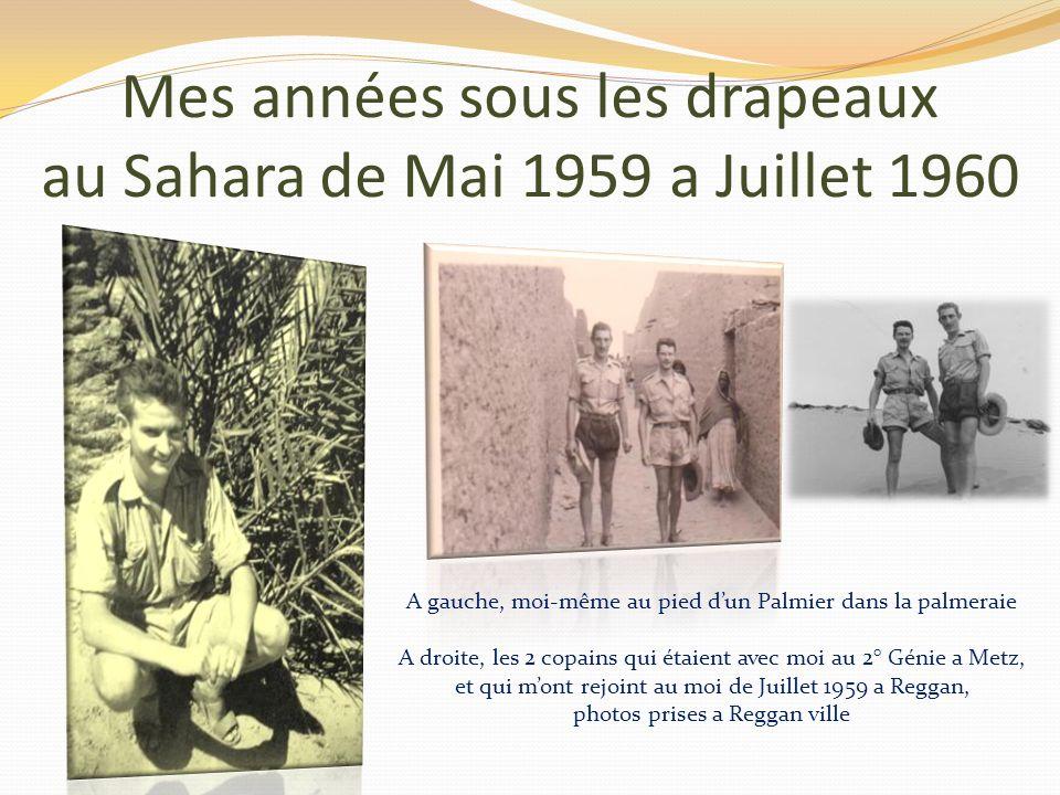 Mes années sous les drapeaux au Sahara de Mai 1959 a Juillet 1960 Les baraqués dhazebrouck un jour de repos, lors dune ballade sur la route de la palm