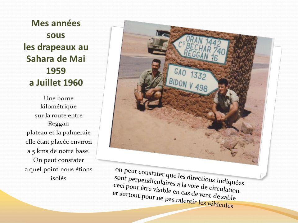 Mes années sous les drapeaux au Sahara de Mai 1959 a Juillet 1960 A gauche, moi-même au pied dun Palmier dans la palmeraie A droite, les 2 copains qui