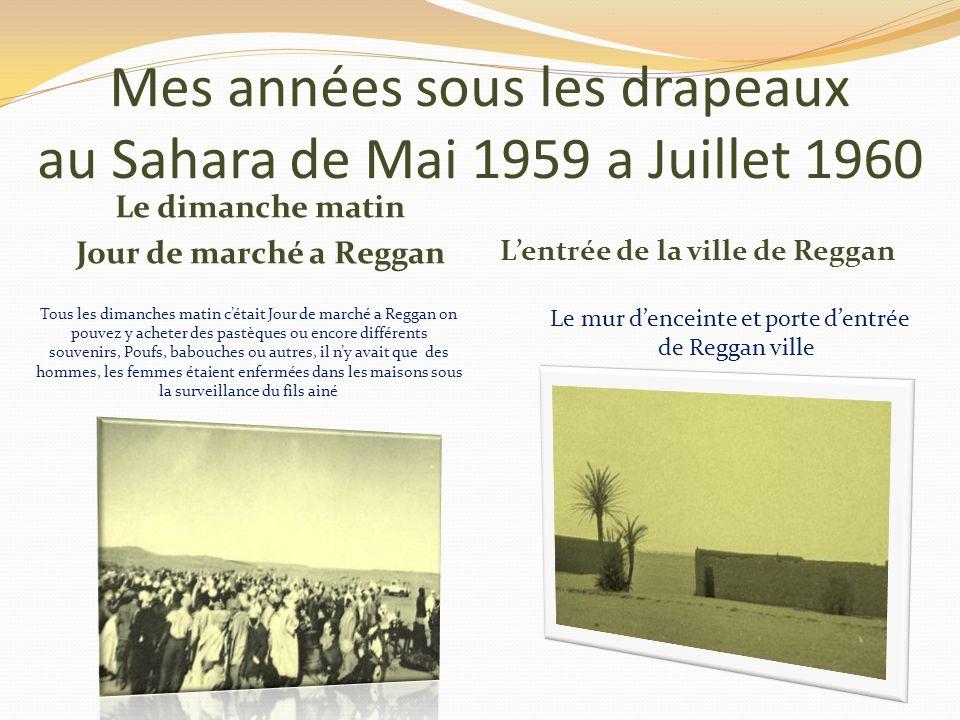 Mes années sous les drapeaux au Sahara de Mai1959 a Juillet 1960 Mon petit commerce ( bistrot clandestin ) Pas de petits profits Mes heures douverture