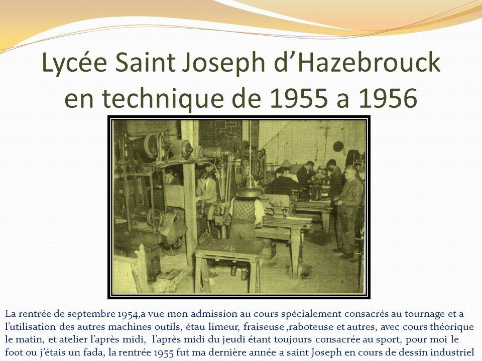 Lycée Saint Joseph dHazebrouck en technique de 1952 a 1954 Ces trois premières années furent consacrées a la pratique de lajustage, la matinée était e