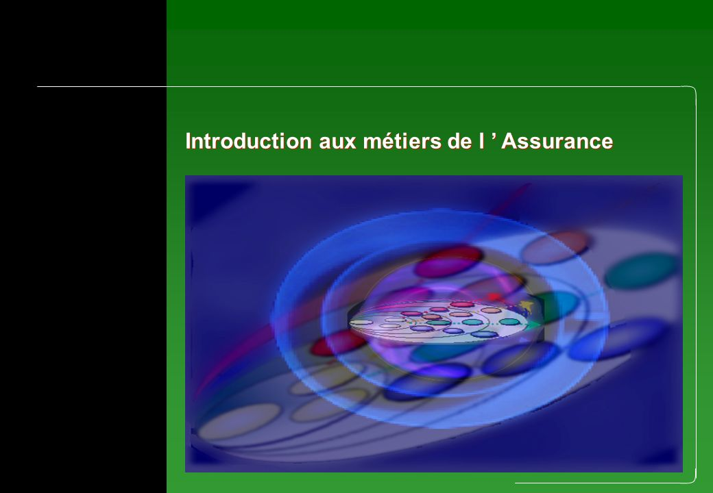 Introduction aux métiers de l Assurance