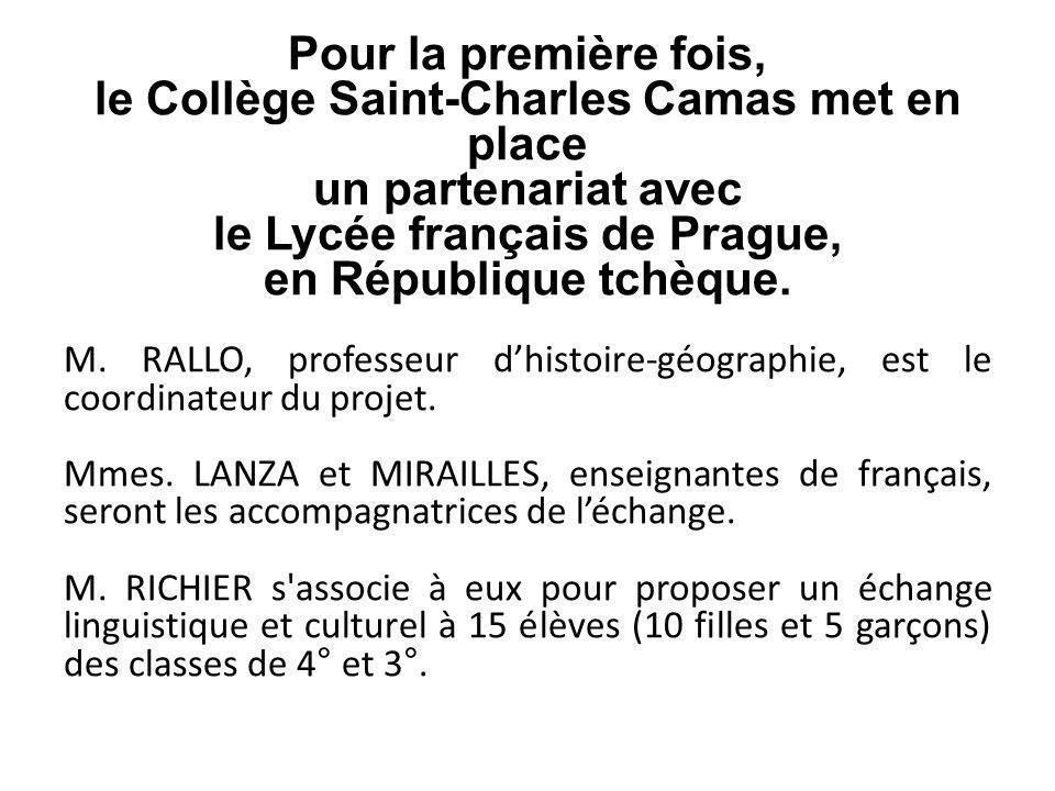 Pour la première fois, le Collège Saint-Charles Camas met en place un partenariat avec le Lycée français de Prague, en République tchèque. M. RALLO, p