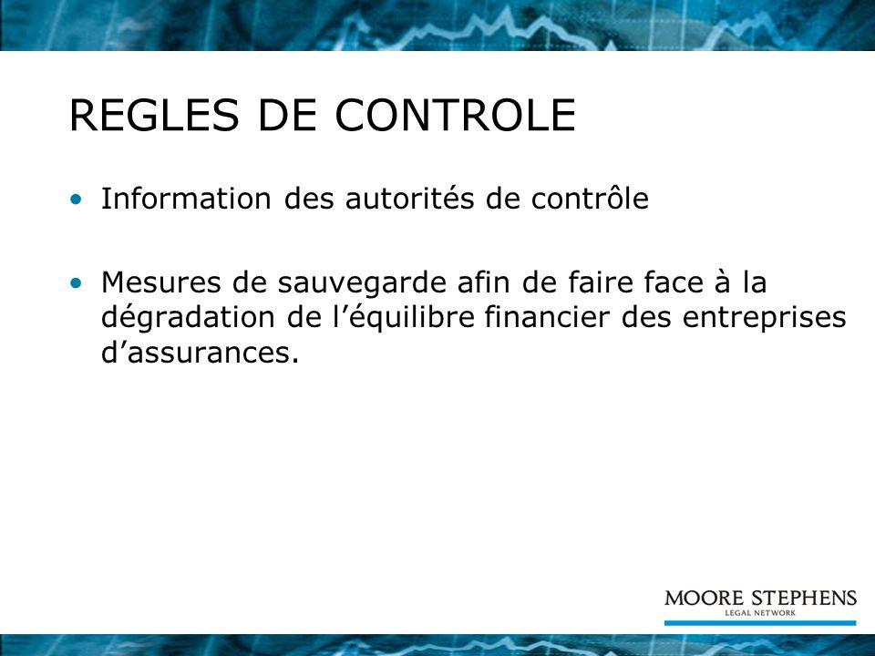 REGLES DE CONTROLE Information des autorités de contrôle Mesures de sauvegarde afin de faire face à la dégradation de léquilibre financier des entreprises dassurances.