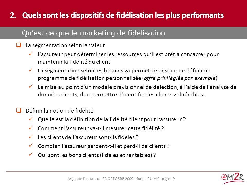 e) La segmentation selon la valeur Lassureur peut déterminer les ressources quil est prêt à consacrer pour maintenir la fidélité du client La segmenta