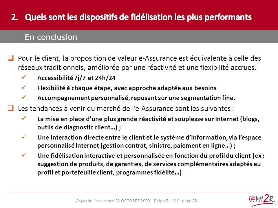 Partie 1: Le marché de lE-assurance Pour le client, la proposition de valeur e-Assurance est équivalente à celle des réseaux traditionnels, améliorée