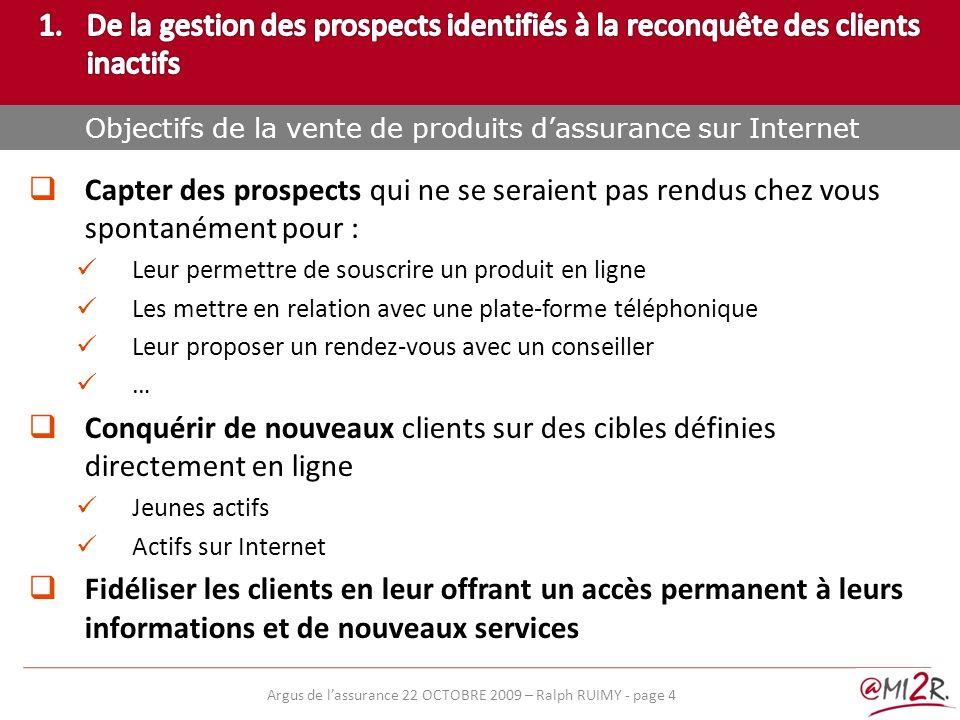 Partie 1: Le marché de lE-assurance Pour le client, la proposition de valeur e-Assurance est équivalente à celle des réseaux traditionnels, améliorée par une réactivité et une flexibilité accrues.