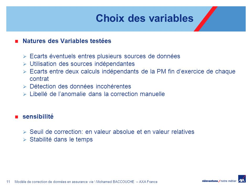 11Modèle de correction de données en assurance vie \ Mohamed BACCOUCHE – AXA France Natures des Variables testées Ecarts éventuels entres plusieurs so