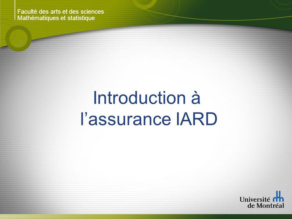 Faculté des arts et des sciences Mathématiques et statistique Introduction à lassurance IARD