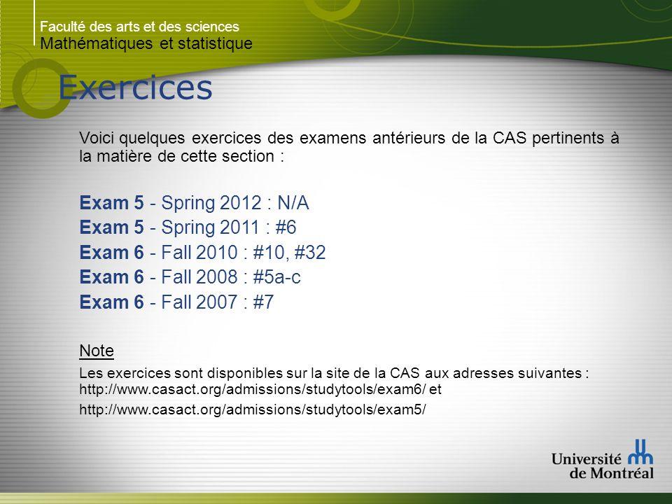 Faculté des arts et des sciences Mathématiques et statistique Exercices Voici quelques exercices des examens antérieurs de la CAS pertinents à la mati
