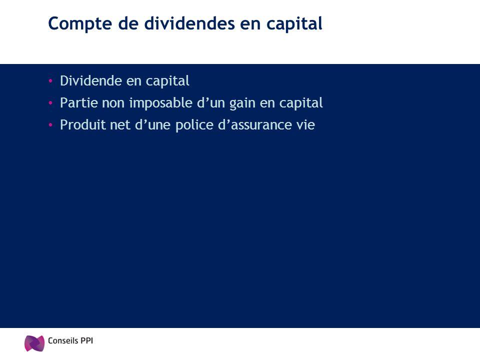 Compte de dividendes en capital Dividende en capital Partie non imposable dun gain en capital Produit net dune police dassurance vie