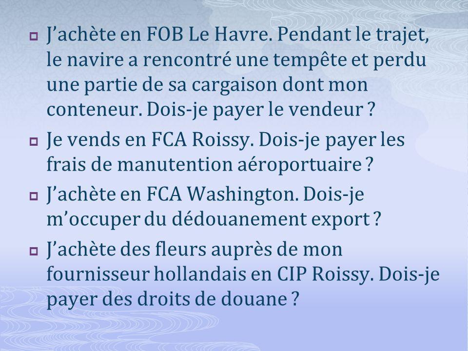 Jachète en FOB Le Havre.