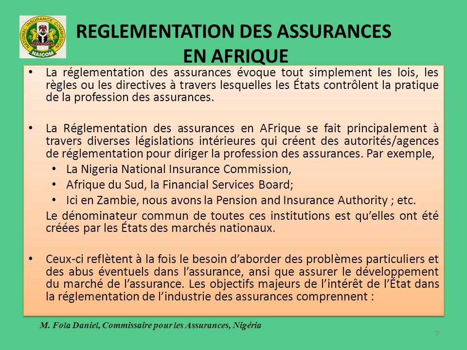 REGLEMENTATION DES ASSURANCES EN AFRIQUE La réglementation des assurances évoque tout simplement les lois, les règles ou les directives à travers lesquelles les États contrôlent la pratique de la profession des assurances.