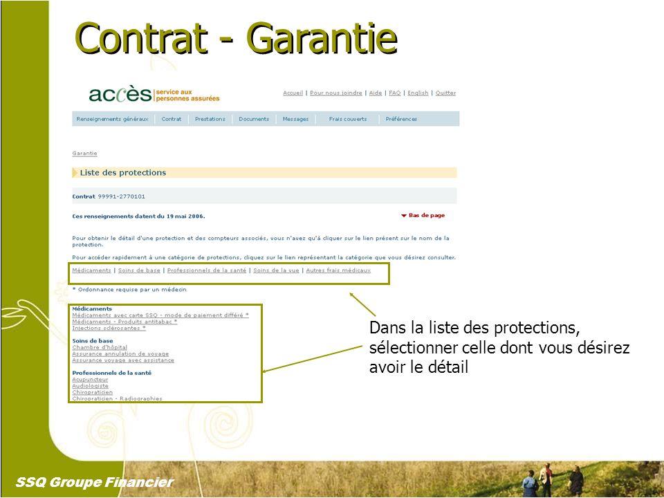 15 Contrat - Garantie Dans la liste des protections, sélectionner celle dont vous désirez avoir le détail SSQ Groupe Financier