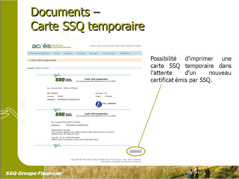 17 Documents – Carte SSQ temporaire Documents – Carte SSQ temporaire Possibilité dimprimer une carte SSQ temporaire dans lattente dun nouveau certific
