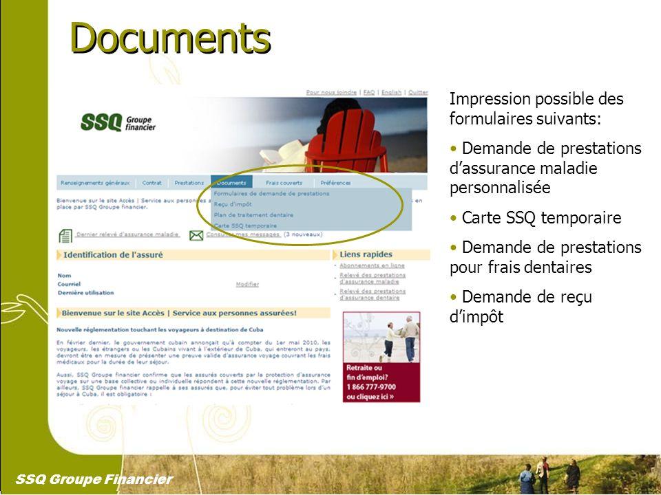 23 Documents Impression possible des formulaires suivants: Demande de prestations dassurance maladie personnalisée Carte SSQ temporaire Demande de pre