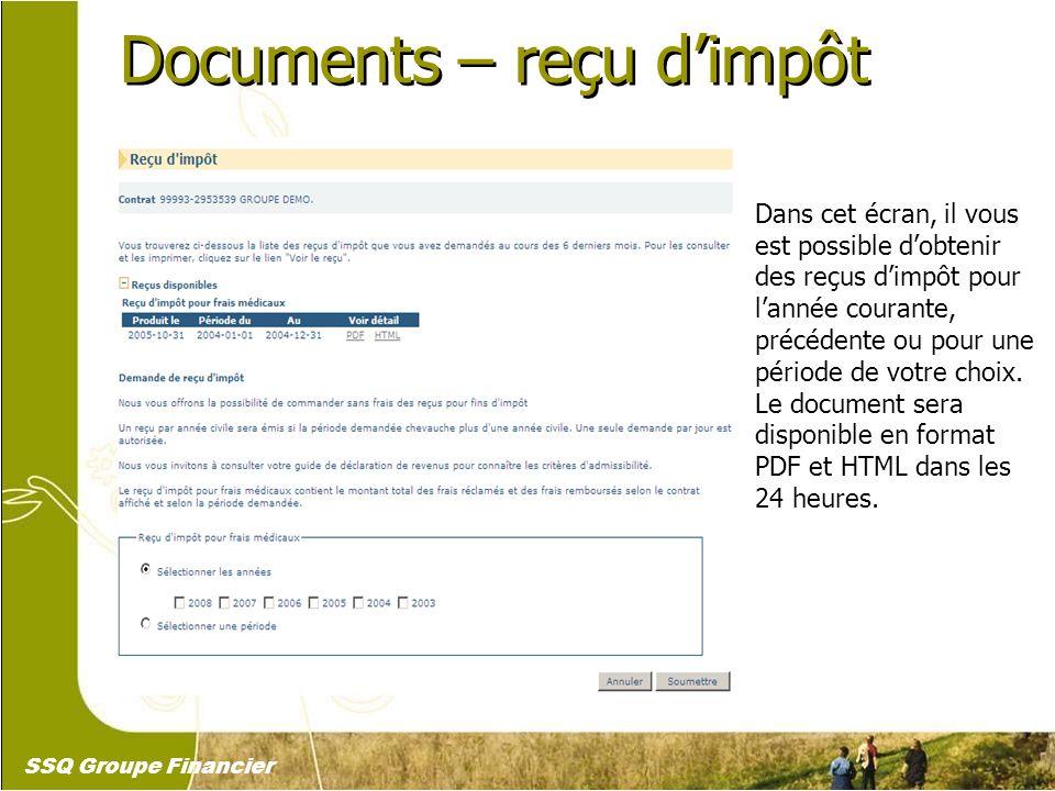 27 Documents – reçu dimpôt Dans cet écran, il vous est possible dobtenir des reçus dimpôt pour lannée courante, précédente ou pour une période de votr