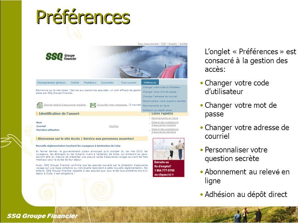 30 Préférences Longlet « Préférences » est consacré à la gestion des accès: Changer votre code dutilisateur Changer votre mot de passe Changer votre a