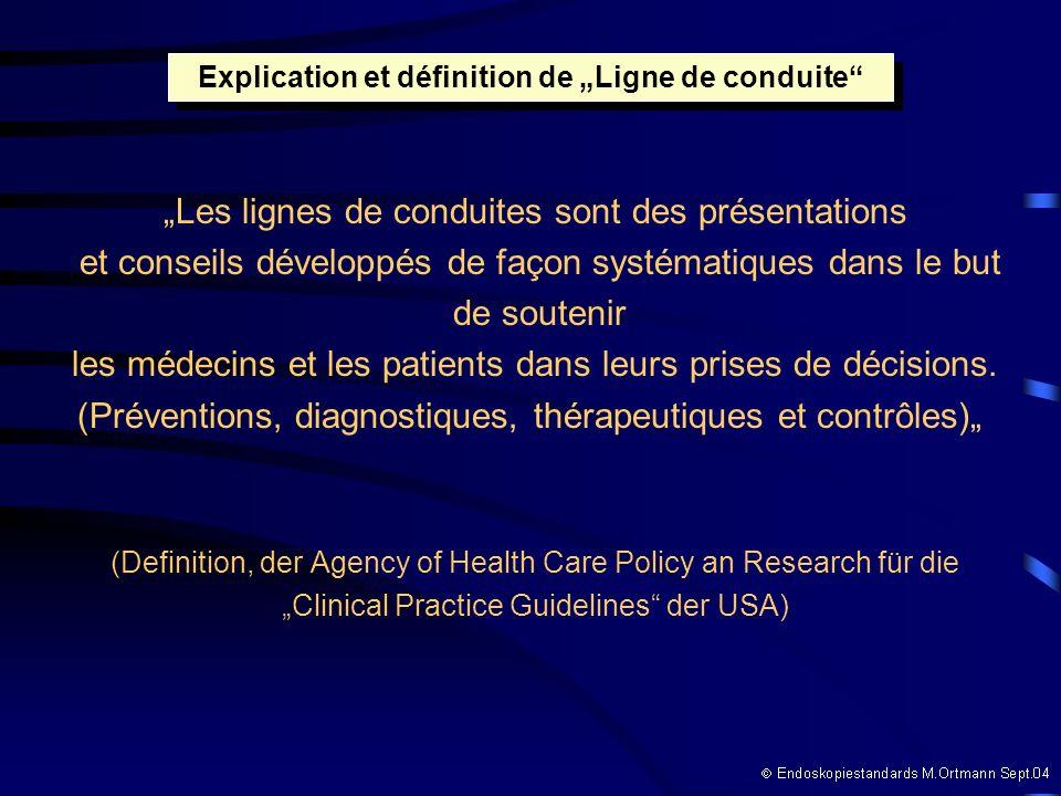Les lignes de conduites sont des présentations et conseils développés de façon systématiques dans le but de soutenir les médecins et les patients dans leurs prises de décisions.