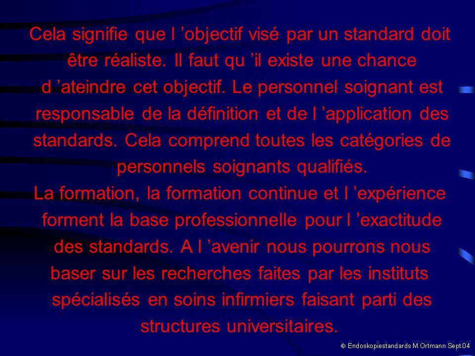Cela signifie que l objectif visé par un standard doit être réaliste.