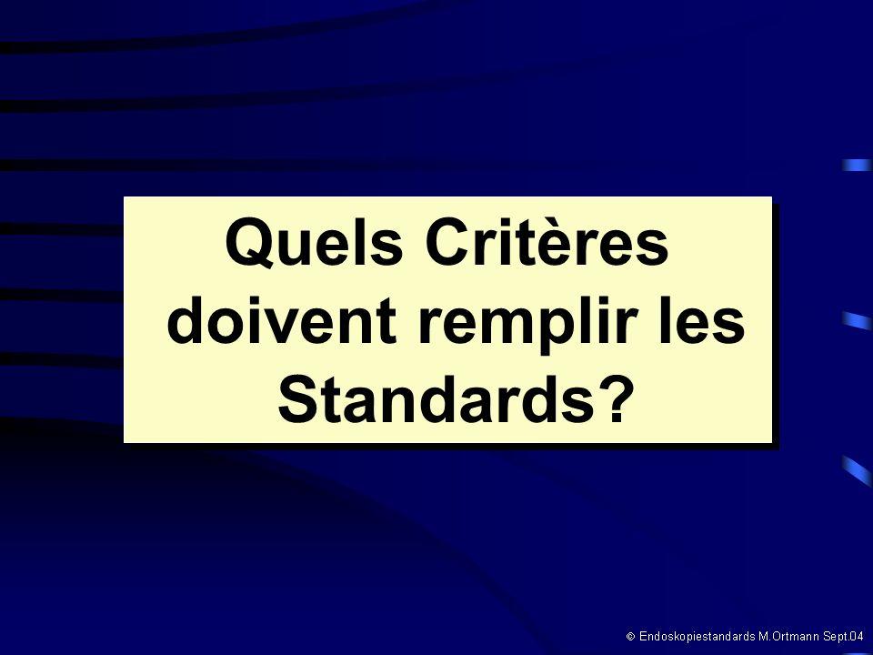 Quels Critères doivent remplir les Standards Quels Critères doivent remplir les Standards
