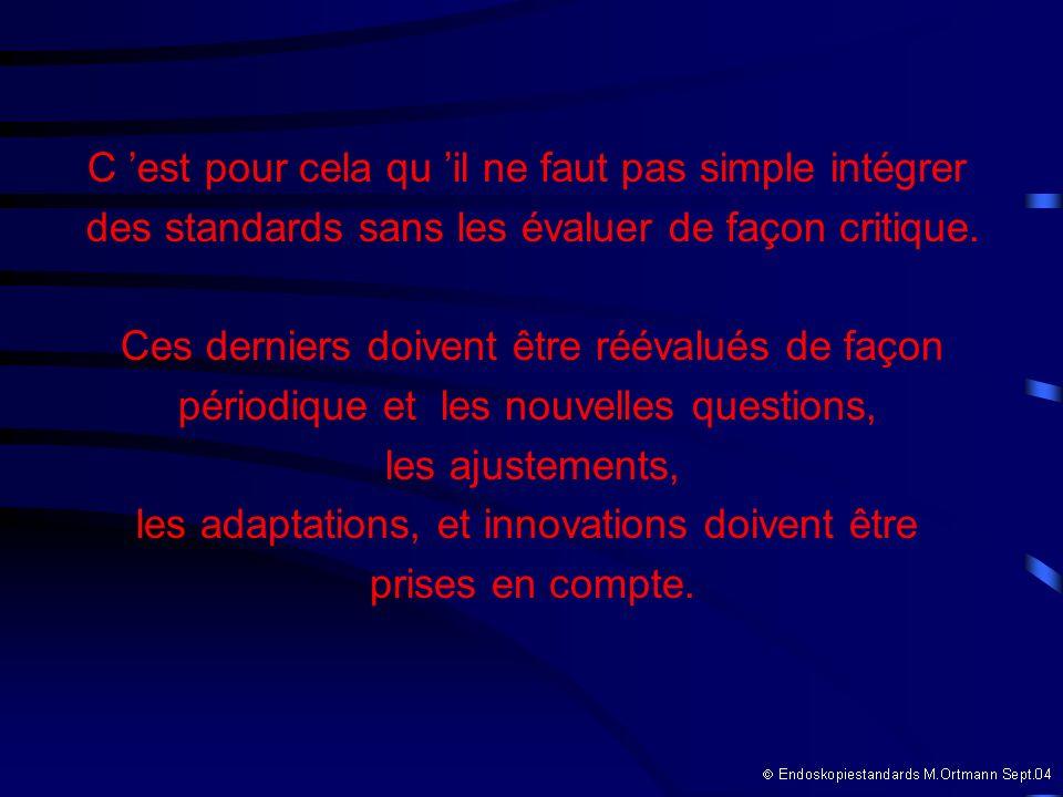 C est pour cela qu il ne faut pas simple intégrer des standards sans les évaluer de façon critique.