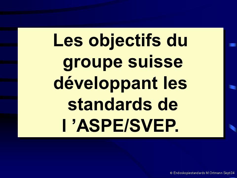 Les objectifs du groupe suisse développant les standards de l ASPE/SVEP. Les objectifs du groupe suisse développant les standards de l ASPE/SVEP.