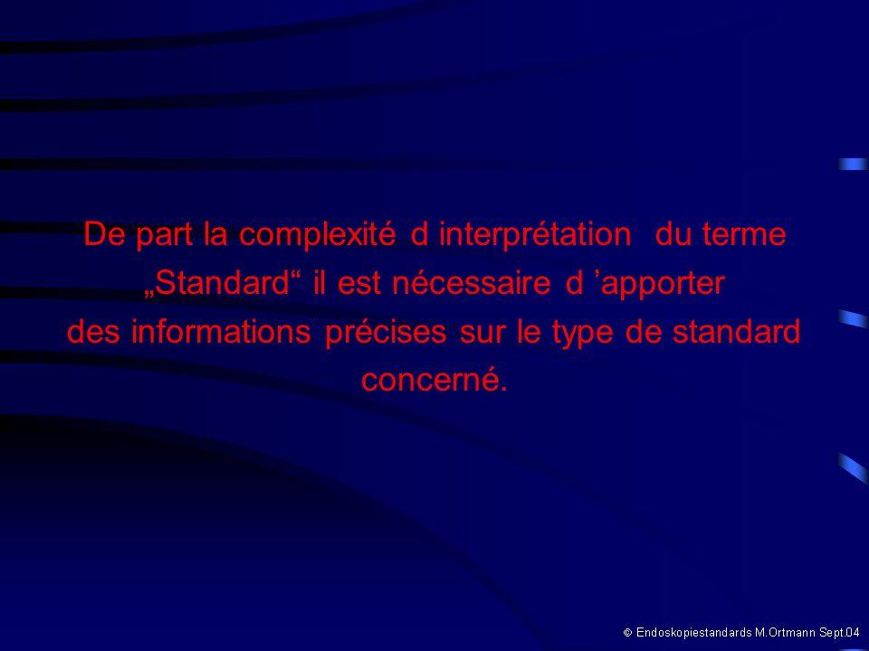 De part la complexité d interprétation du terme Standard il est nécessaire d apporter des informations précises sur le type de standard concerné.