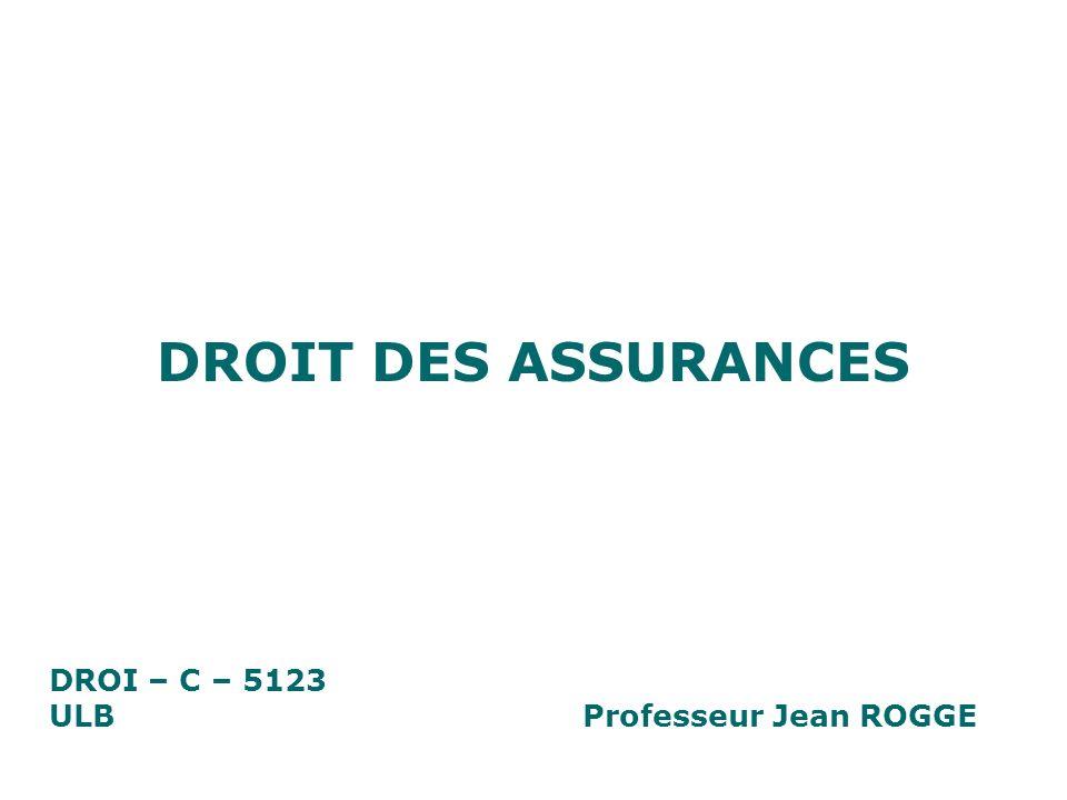 DROIT DES ASSURANCES DROI – C – 5123 ULBProfesseur Jean ROGGE