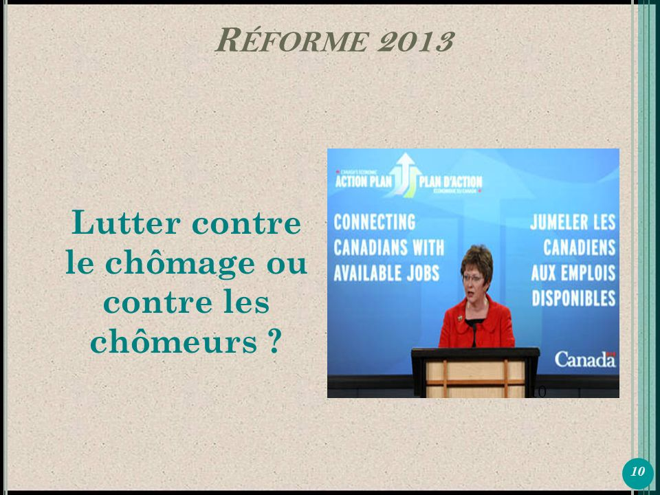 10 Lutter contre le chômage ou contre les chômeurs R ÉFORME 2013 10