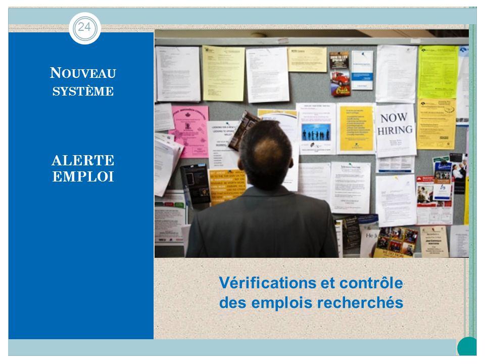 N OUVEAU SYSTÈME ALERTE EMPLOI Vérifications et contrôle des emplois recherchés 24