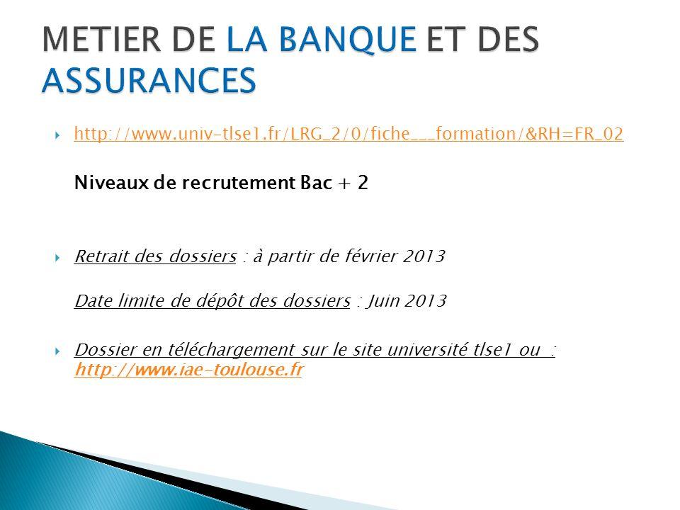 http://www.univ-tlse1.fr/LRG_2/0/fiche___formation/&RH=FR_02 Niveaux de recrutement Bac + 2 Retrait des dossiers : à partir de février 2013 Date limite de dépôt des dossiers : Juin 2013 Dossier en téléchargement sur le site université tlse1 ou : http://www.iae-toulouse.fr http://www.iae-toulouse.fr