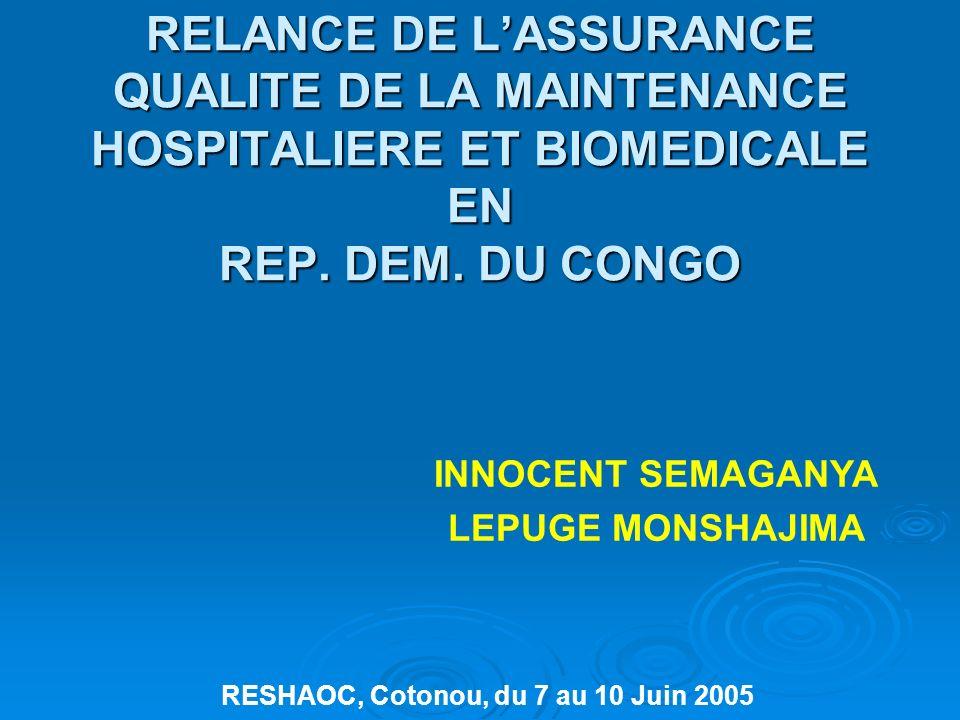 RELANCE DE LASSURANCE QUALITE DE LA MAINTENANCE HOSPITALIERE ET BIOMEDICALE EN REP. DEM. DU CONGO INNOCENT SEMAGANYA LEPUGE MONSHAJIMA RESHAOC, Cotono