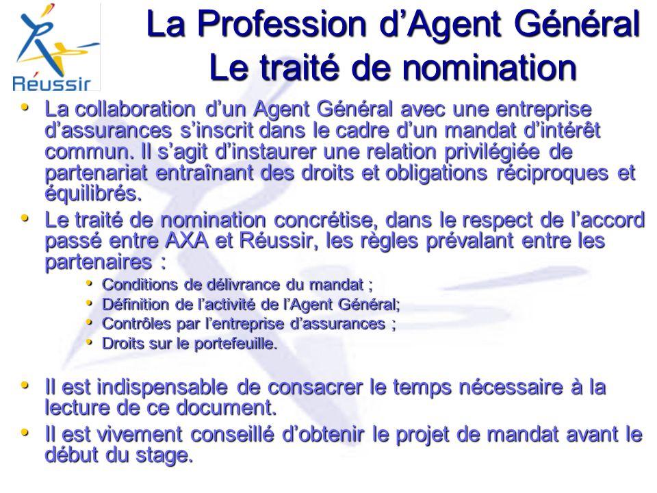 La Profession dAgent Général Le traité de nomination La collaboration dun Agent Général avec une entreprise dassurances sinscrit dans le cadre dun mandat dintérêt commun.