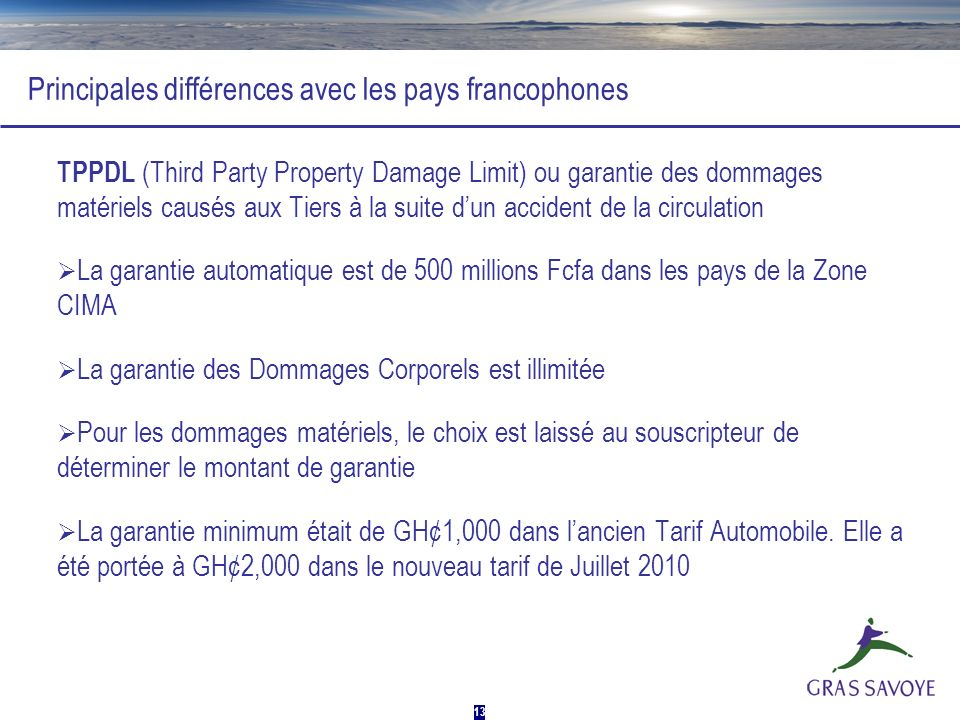 13 Principales différences avec les pays francophones TPPDL (Third Party Property Damage Limit) ou garantie des dommages matériels causés aux Tiers à