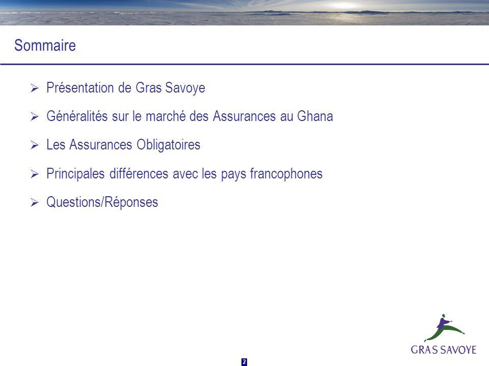 2 Sommaire Présentation de Gras Savoye Généralités sur le marché des Assurances au Ghana Les Assurances Obligatoires Principales différences avec les