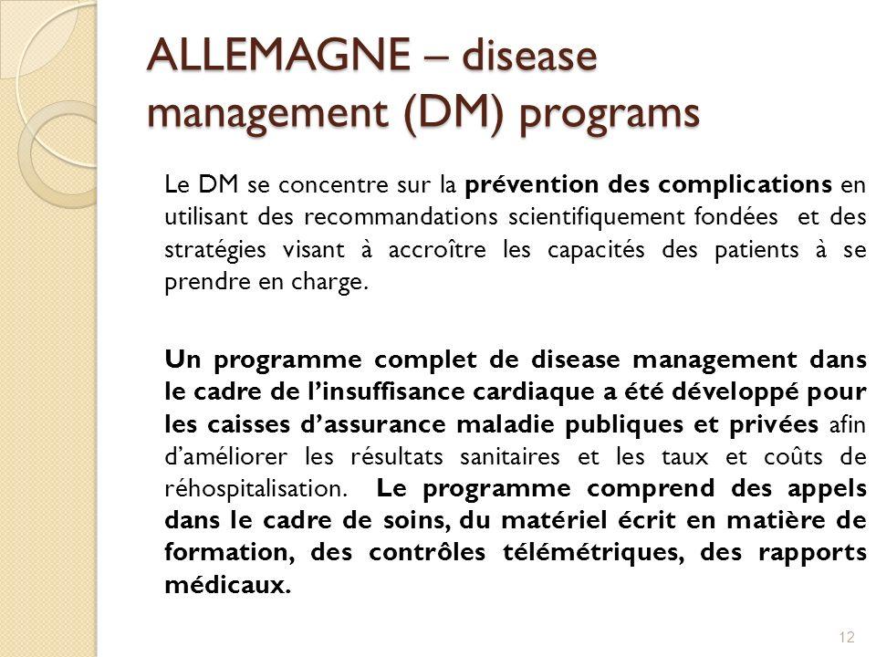 ALLEMAGNE – disease management (DM) programs Le DM se concentre sur la prévention des complications en utilisant des recommandations scientifiquement